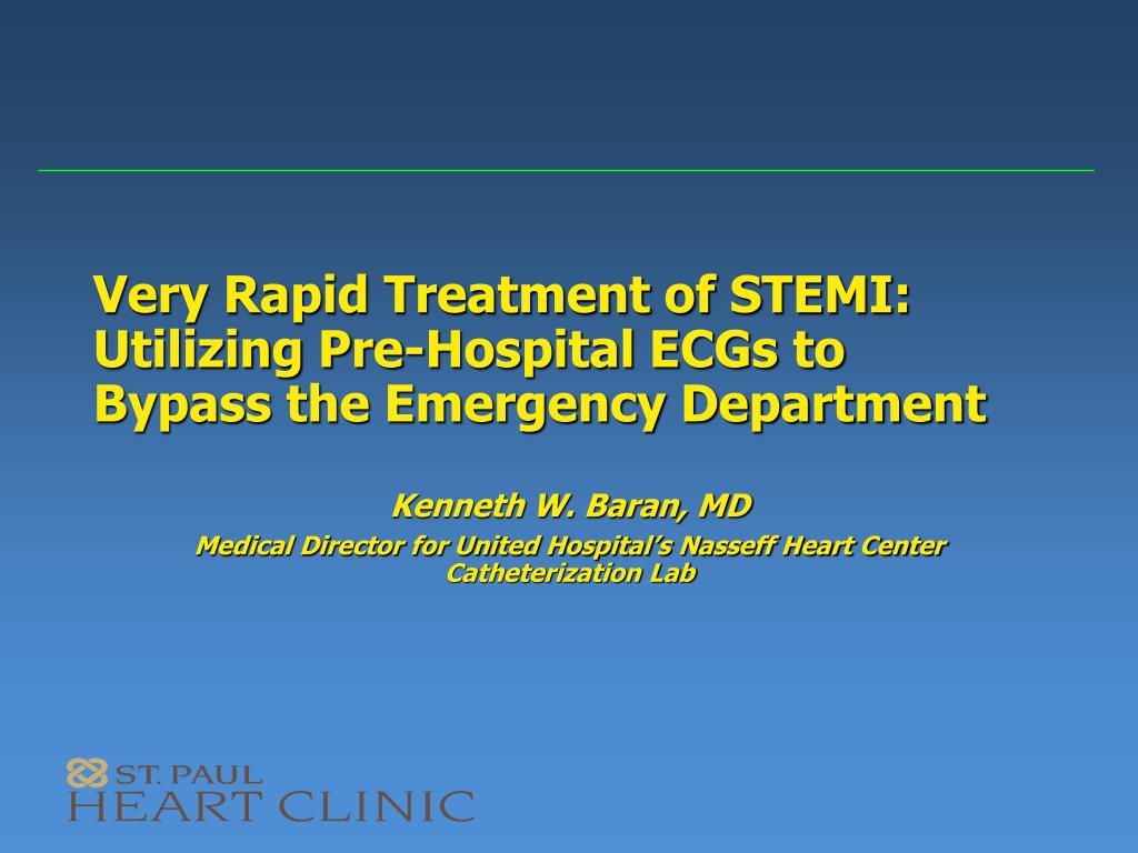 very rapid treatment of stemi utilizing pre hospital ecgs to bypass the emergency department l.