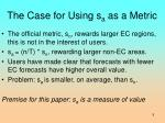 the case for using s a as a metric