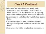 case 2 continued