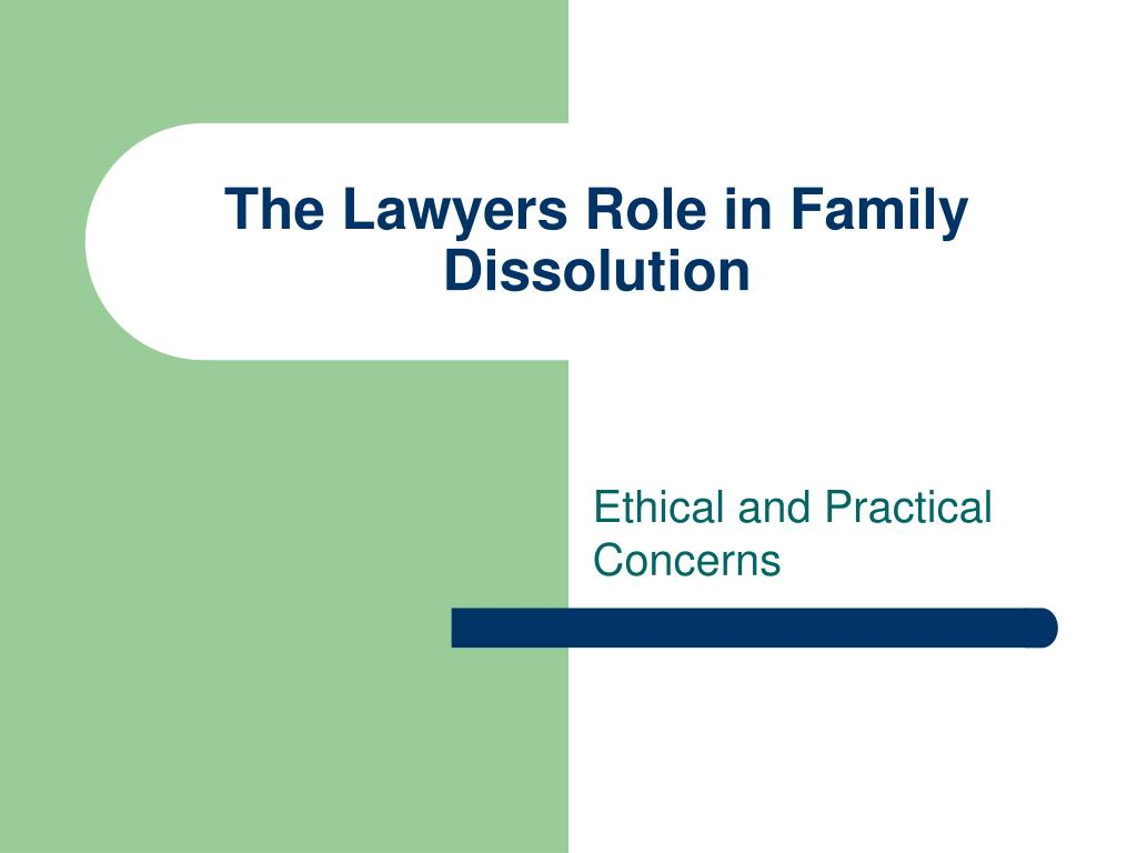 the lawyers role in family dissolution l.