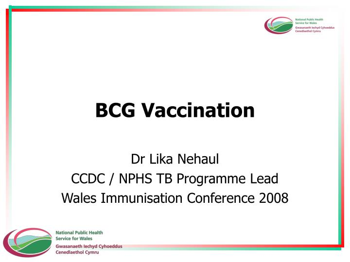 bcg vaccination Is a record of the bcg vaccination in your child's personal child health record (red book) for future reference 7 countries with high rates of tb countries with high rates of tb are taken from world health organization (who) data and can be found on the web at.