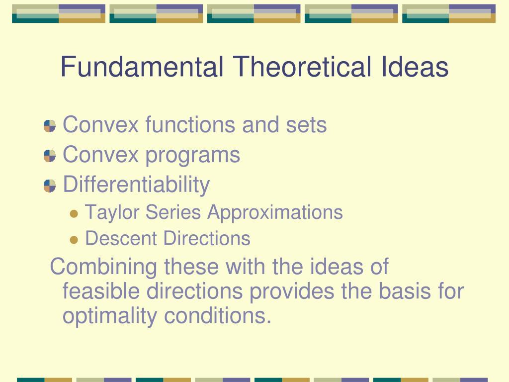 Fundamental Theoretical Ideas