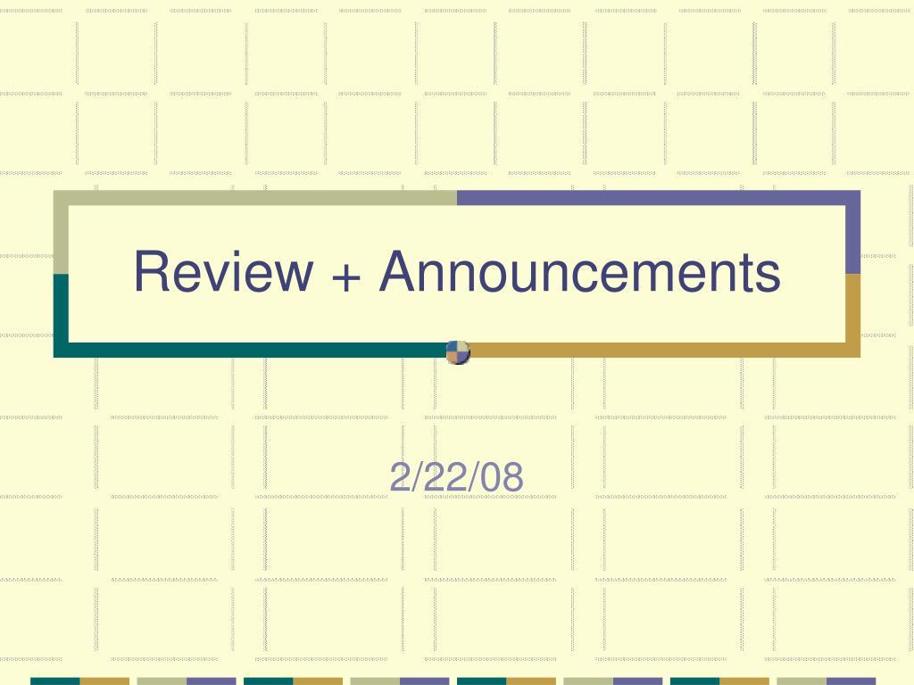 Review + Announcements