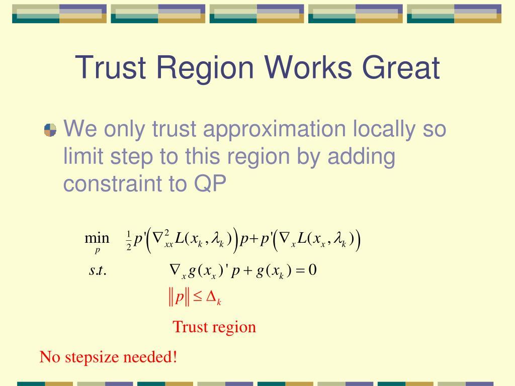 Trust Region Works Great