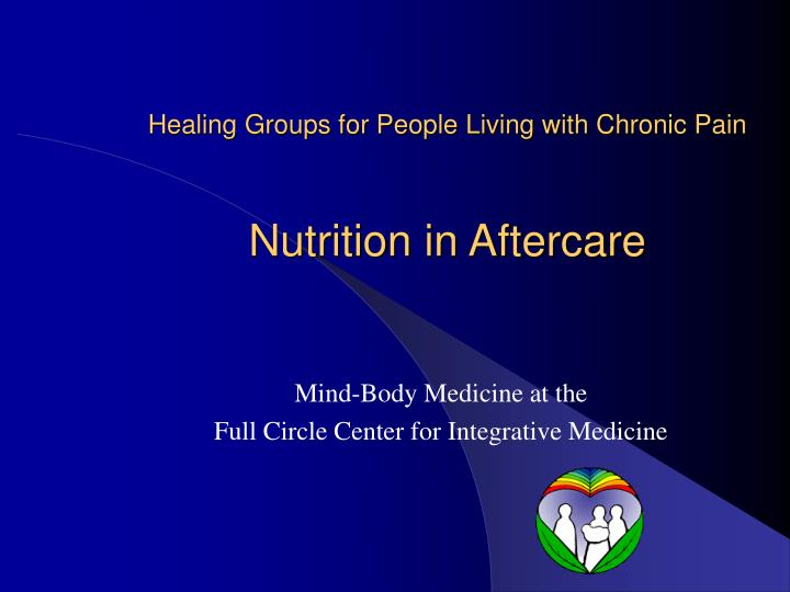 Healing groups for people living with chronic pain nutrition in aftercare