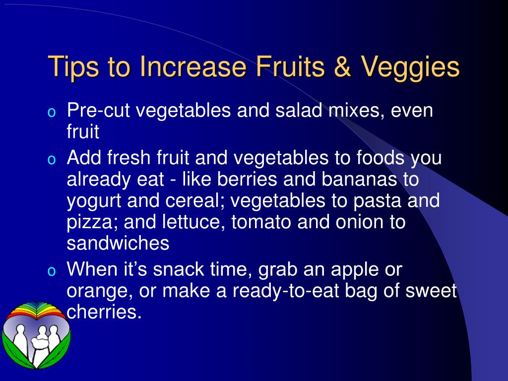 Tips to Increase Fruits & Veggies