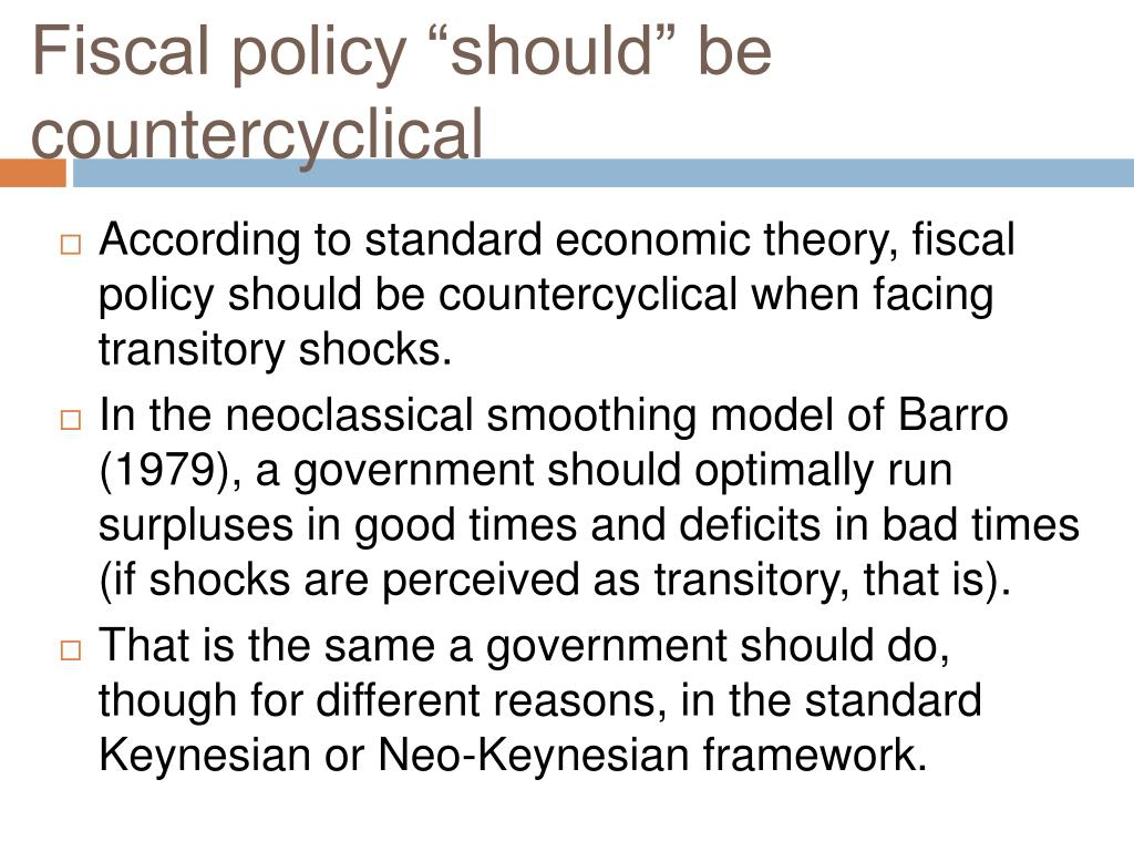 """Fiscal policy """"should"""" be countercyclical"""