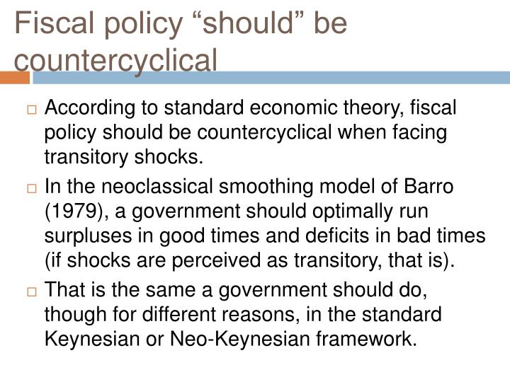 Fiscal policy should be countercyclical