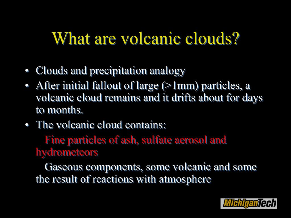 What are volcanic clouds?