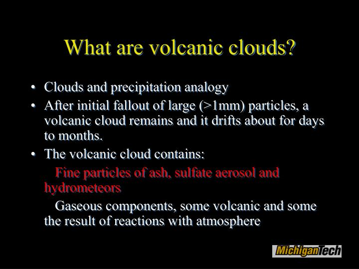 What are volcanic clouds