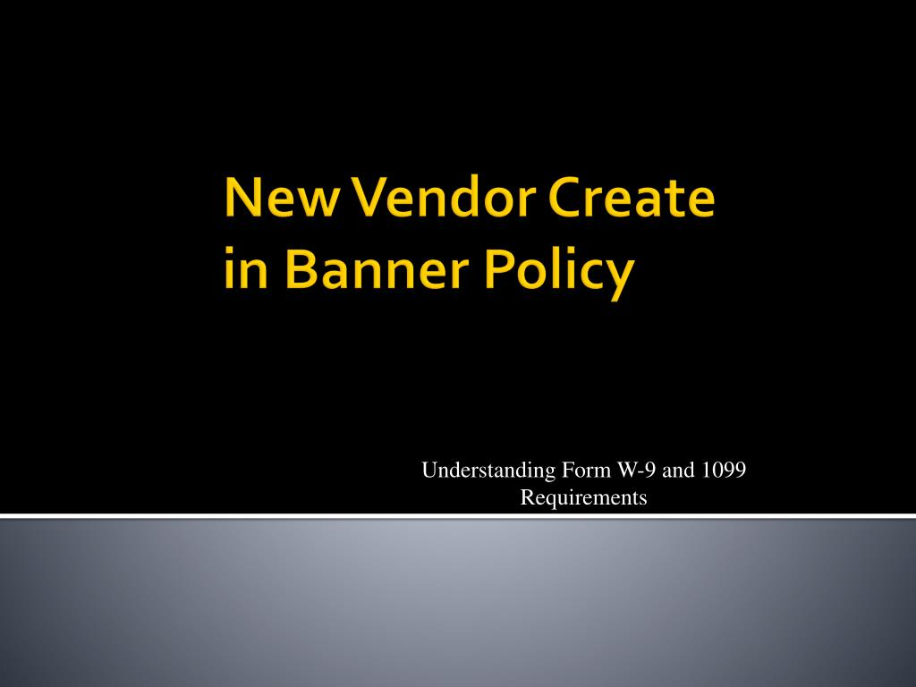 new vendor create in banner policy l.