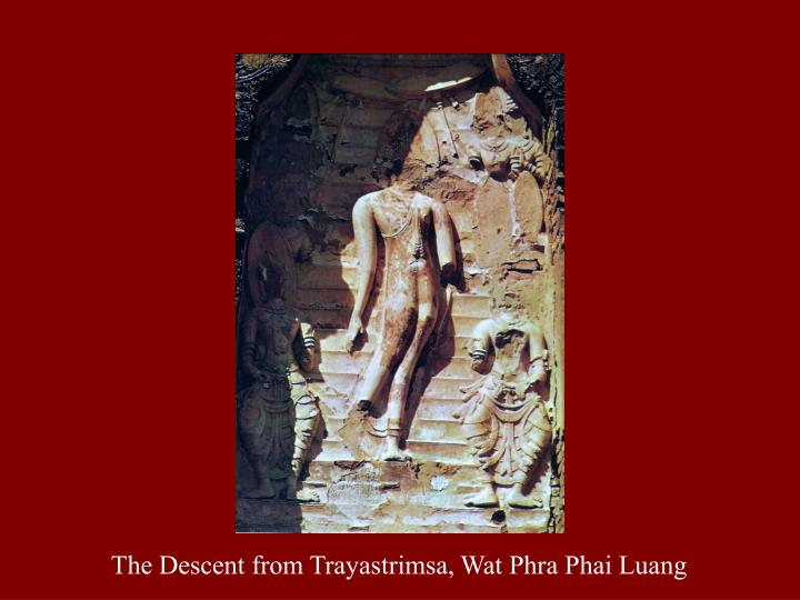 The Descent from Trayastrimsa, Wat Phra Phai Luang