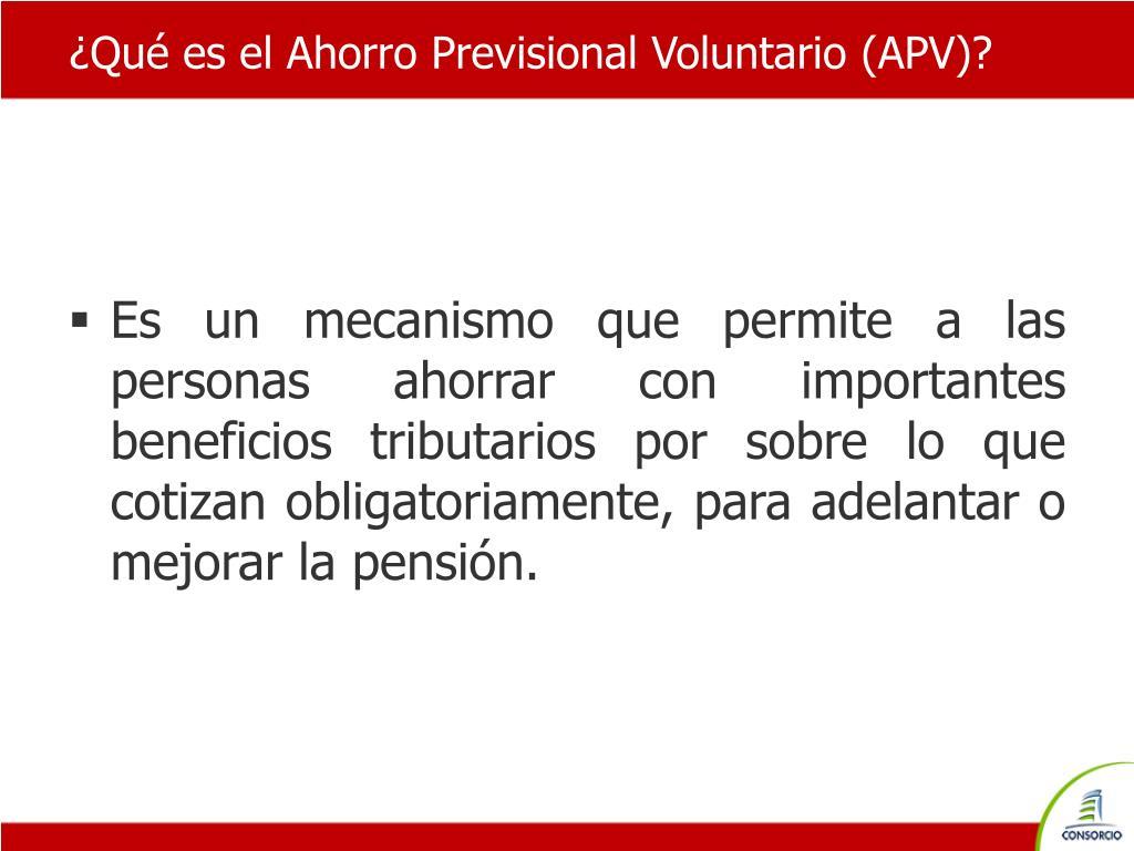 ¿Qué es el Ahorro Previsional Voluntario (APV)?