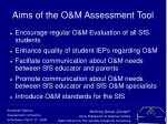 aims of the o m assessment tool