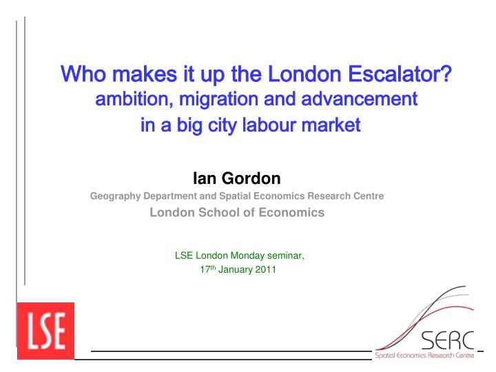 Who makes it up the london escalator ambition migration and advancement in a big city labour market