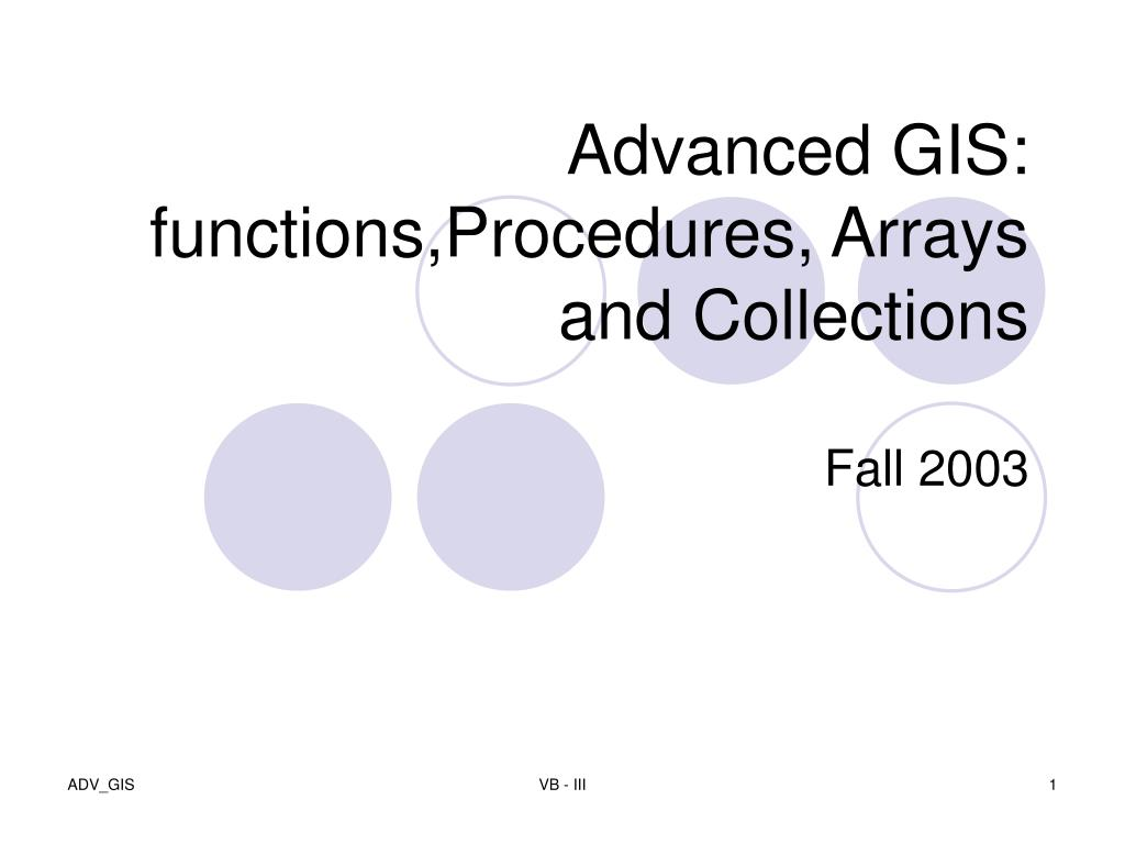 advanced gis functions procedures arrays and collections l.