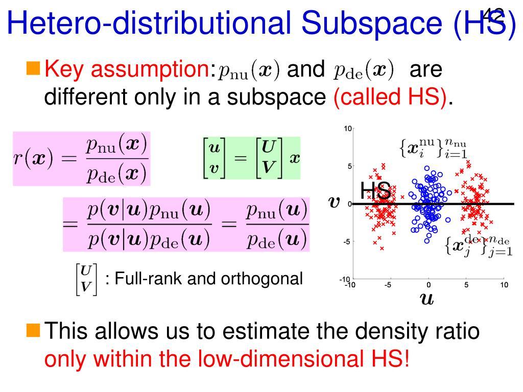 Hetero-distributional Subspace (HS)