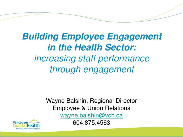 building employee engagement in the health sector increasing staff performance through engagement n.