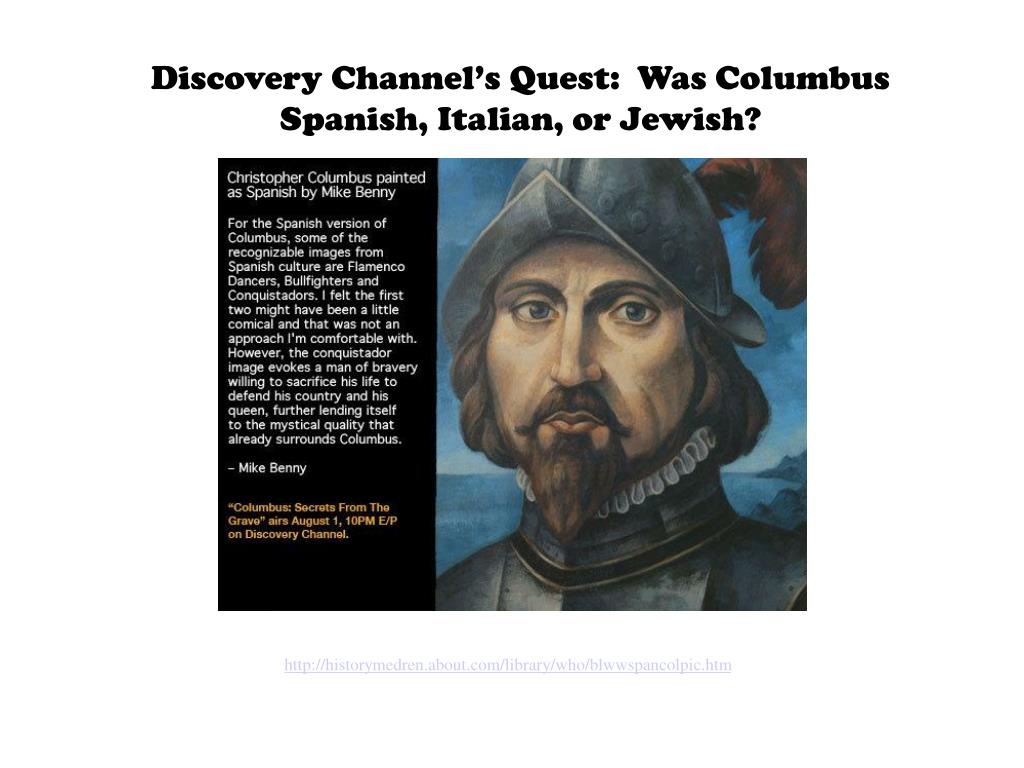 Discovery Channel's Quest:  Was Columbus Spanish, Italian, or Jewish?
