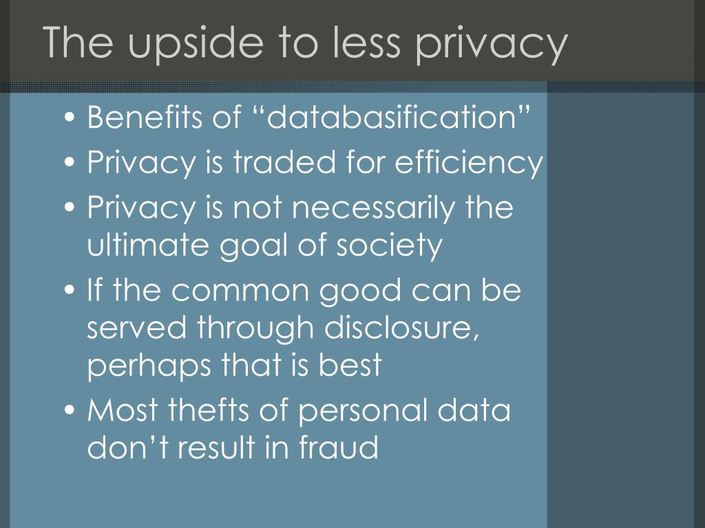 The upside to less privacy