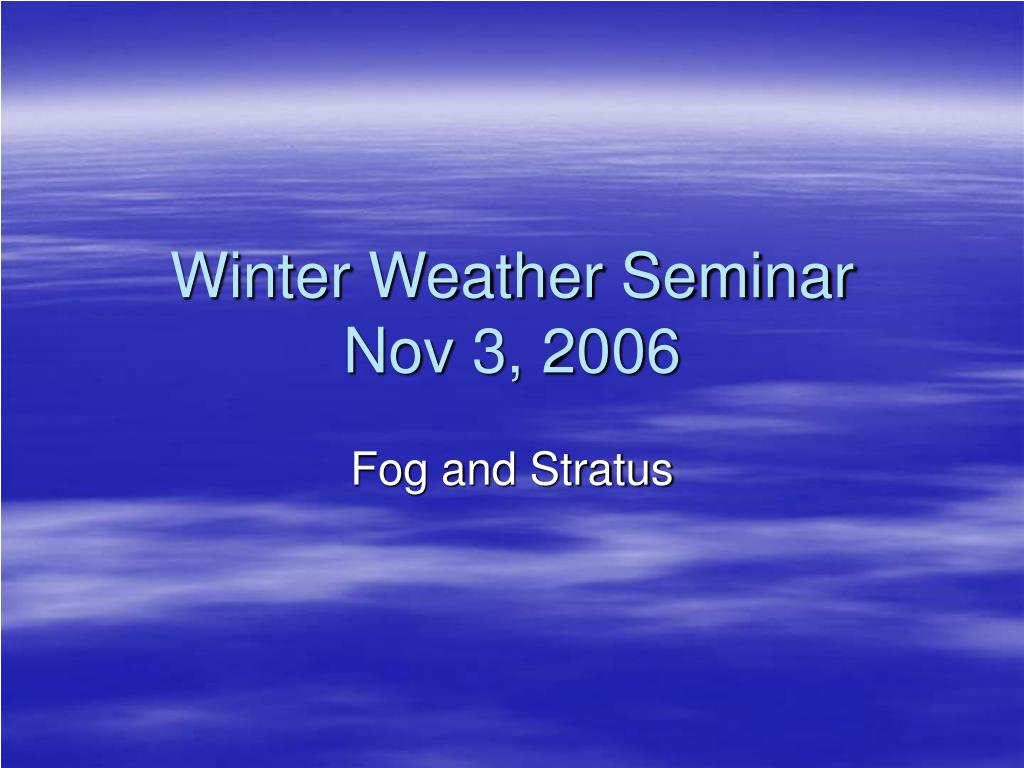 winter weather seminar nov 3 2006 l.