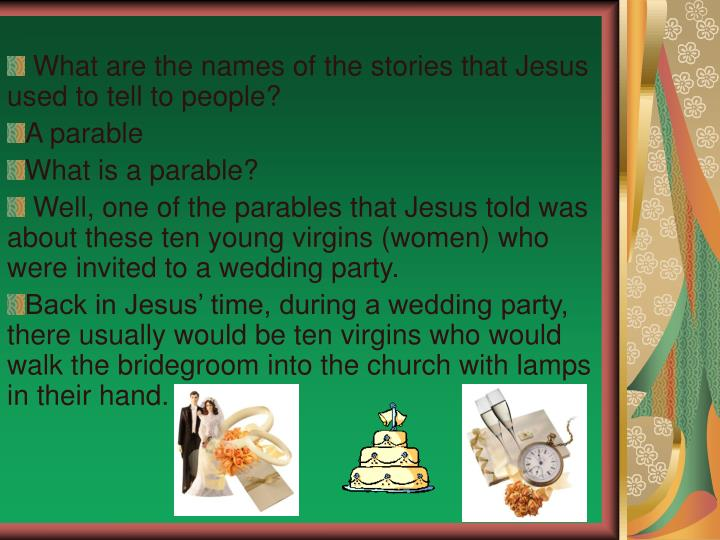 What are the names of the stories that Jesus used to tell to people?