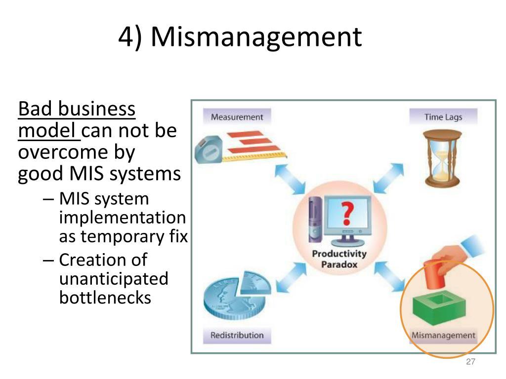 4) Mismanagement