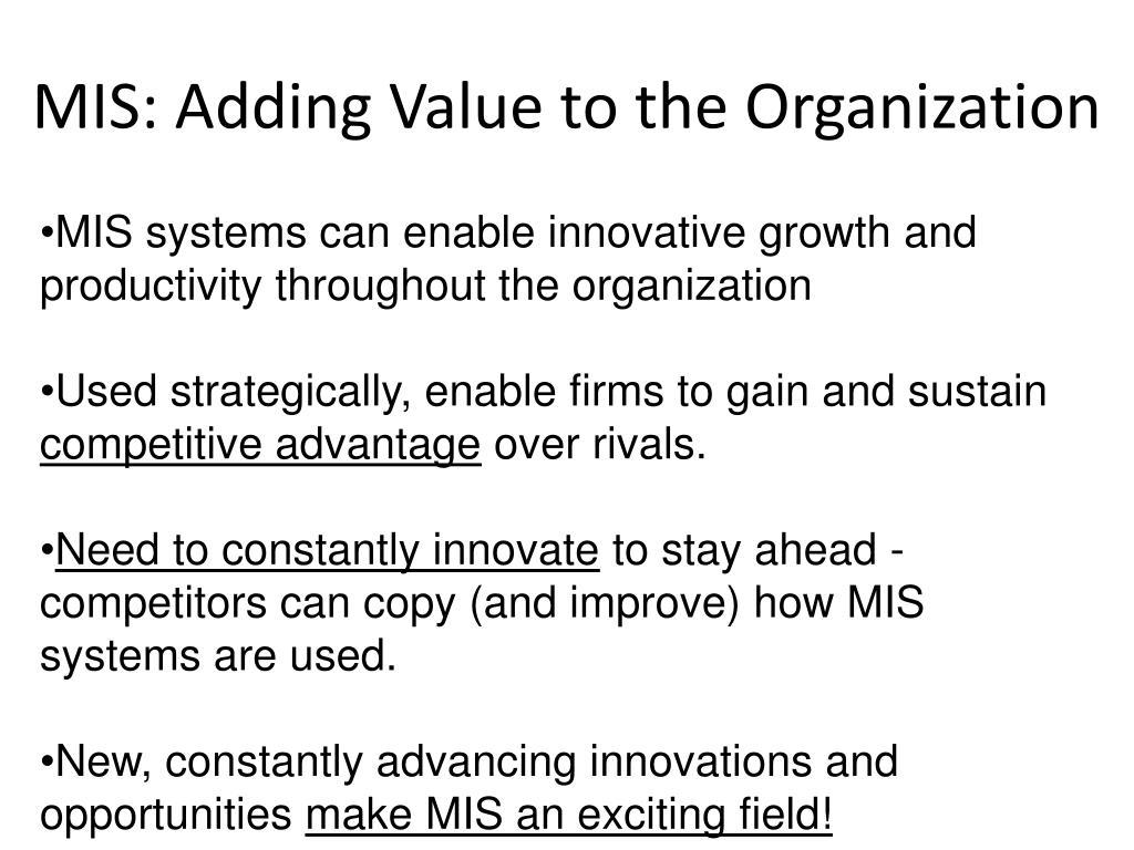 MIS: Adding Value to the Organization