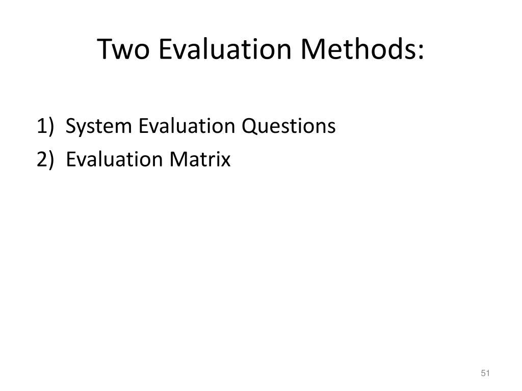 Two Evaluation Methods:
