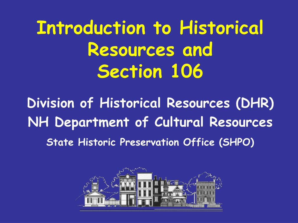 introduction to historical resources and section 106 l.
