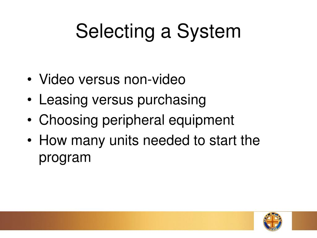 Selecting a System
