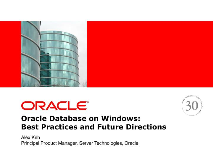 Oracle database on windows best practices and future directions