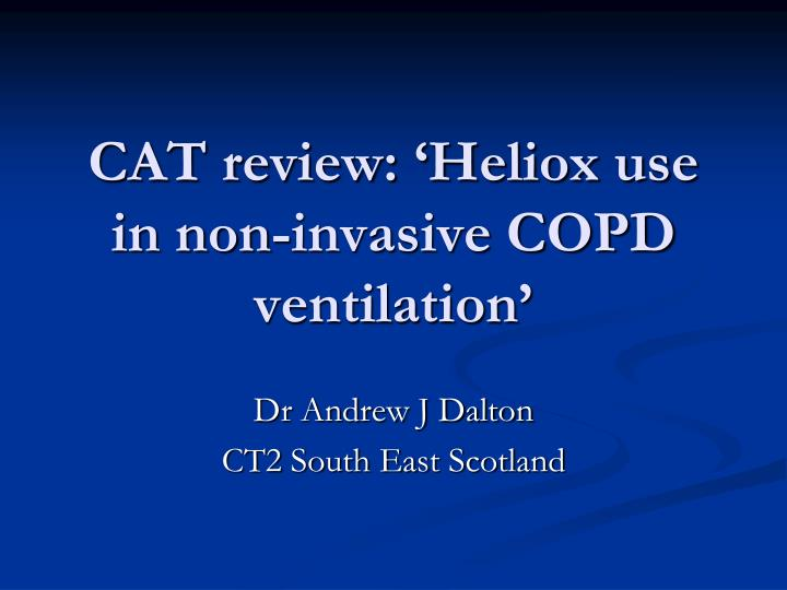 cat review heliox use in non invasive copd ventilation n.