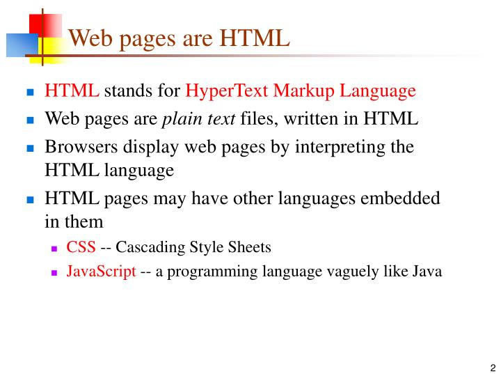 Web pages are html