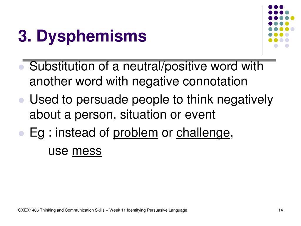 3. Dysphemisms