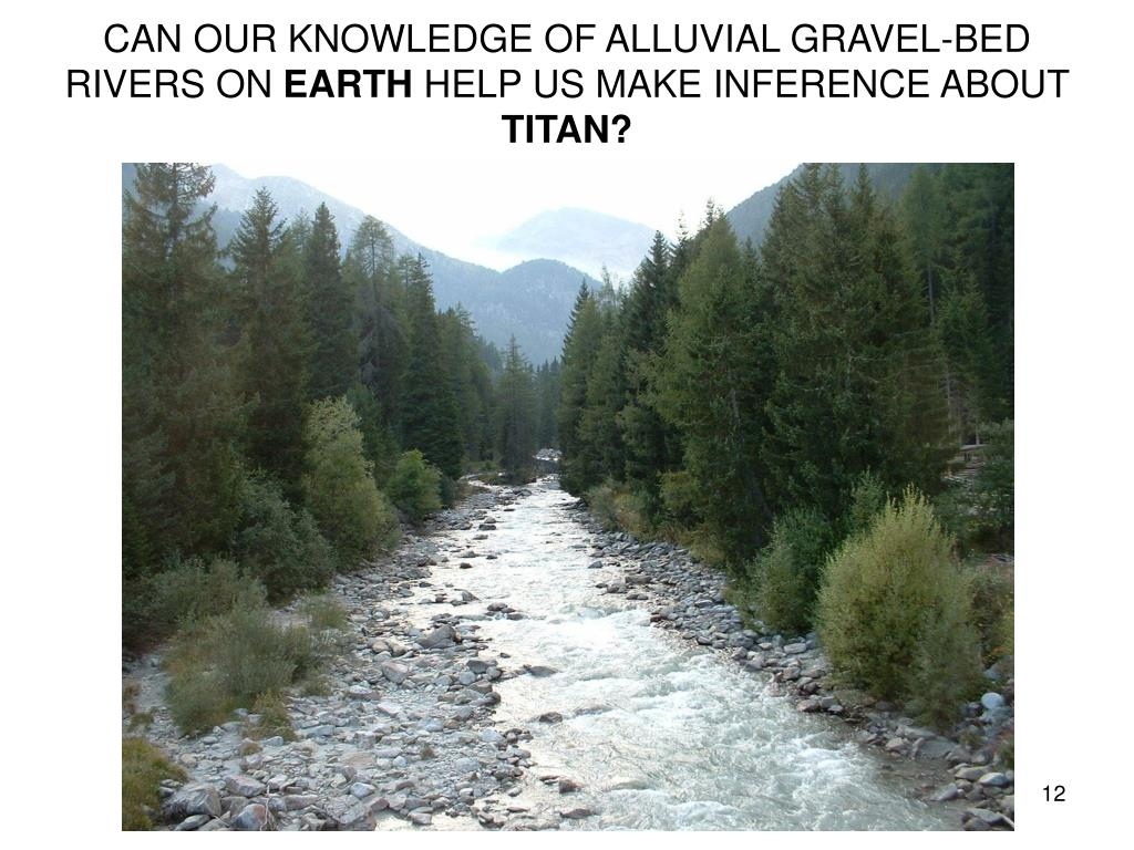 CAN OUR KNOWLEDGE OF ALLUVIAL GRAVEL-BED RIVERS ON