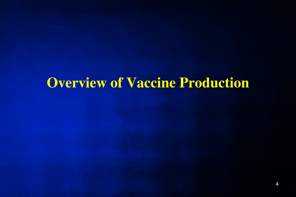 Overview of Vaccine Production