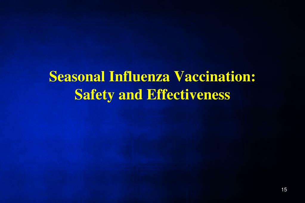 Seasonal Influenza Vaccination:  Safety and Effectiveness
