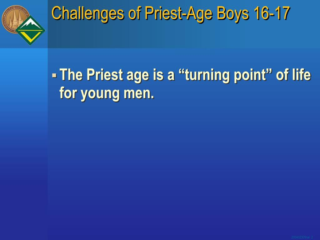 Challenges of Priest-Age Boys 16-17
