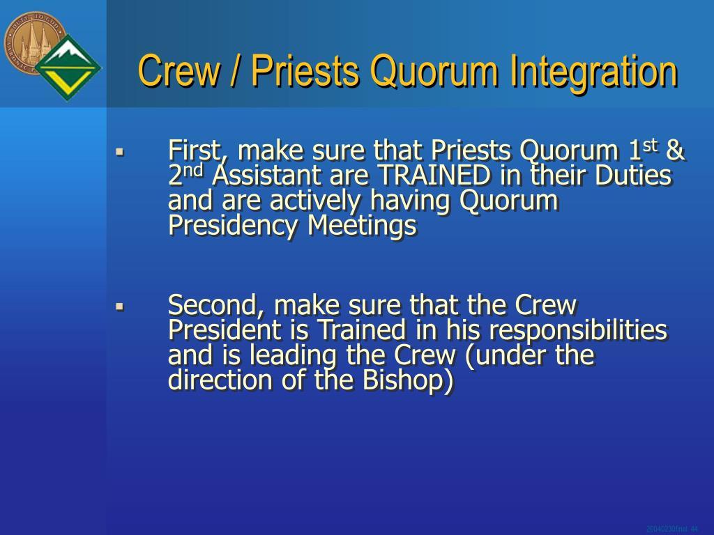 Crew / Priests Quorum Integration