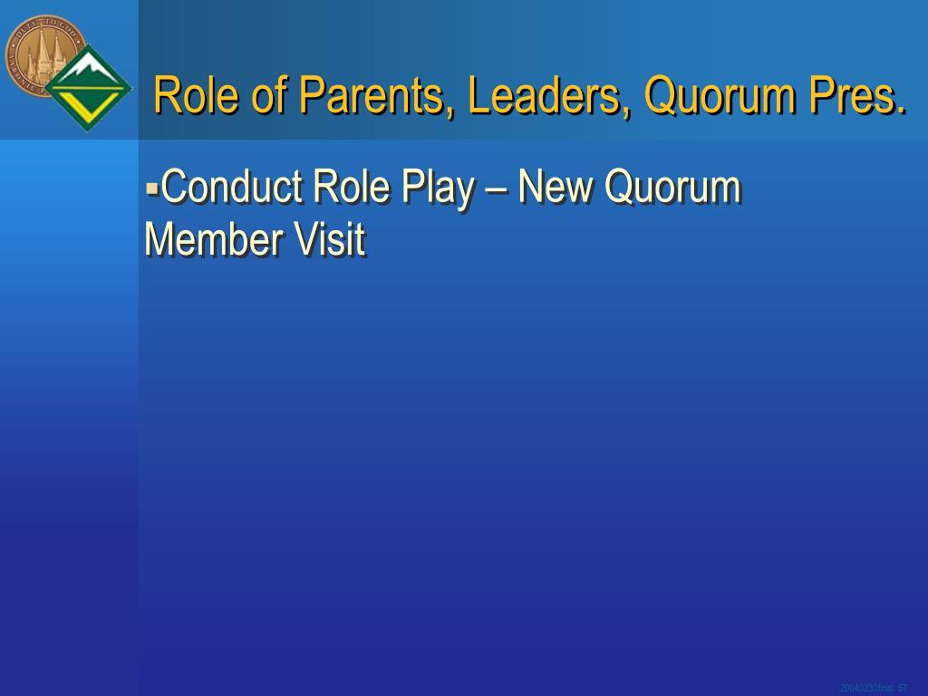 Role of Parents, Leaders, Quorum Pres.