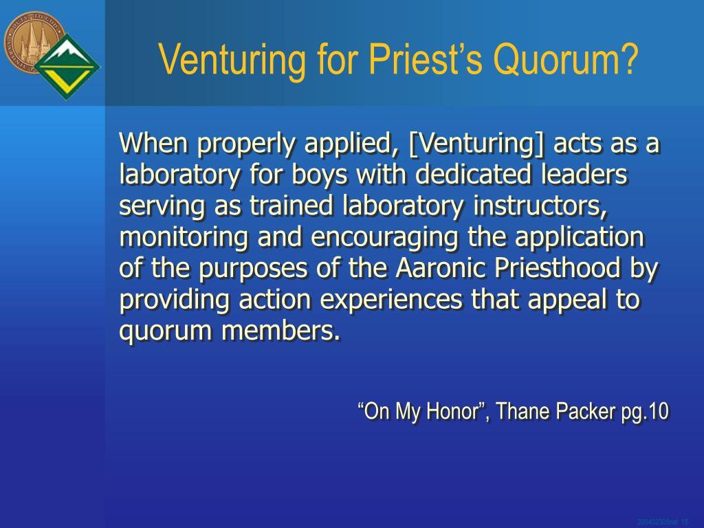 Venturing for Priest's Quorum?