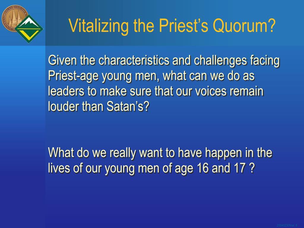 Vitalizing the Priest's Quorum?