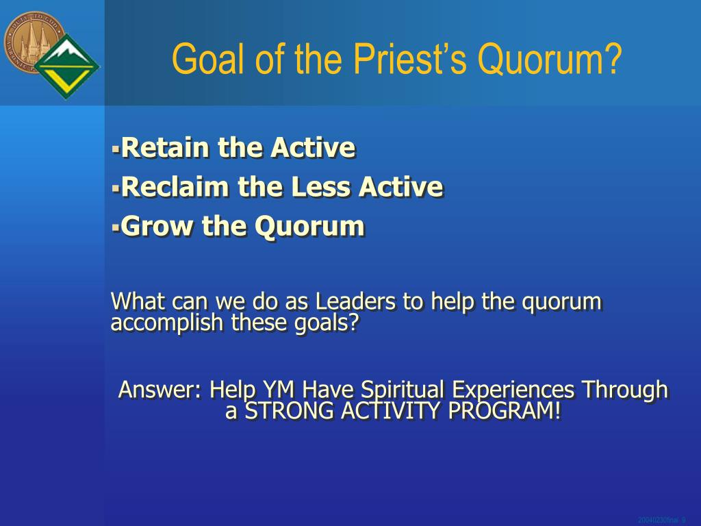 Goal of the Priest's Quorum?