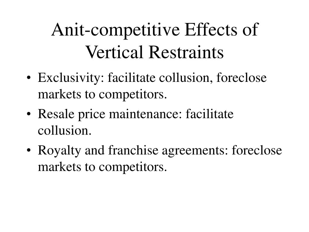 Anit-competitive Effects of Vertical Restraints