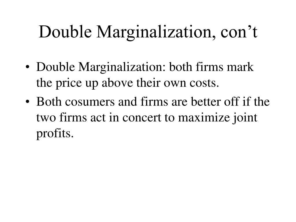 Double Marginalization, con't