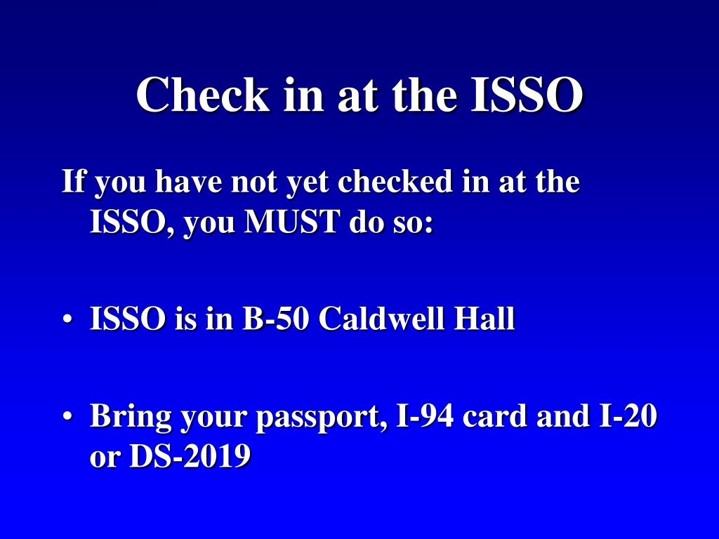 Check in at the ISSO