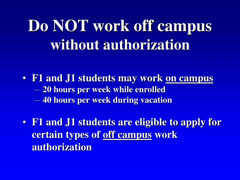 Do NOT work off campus