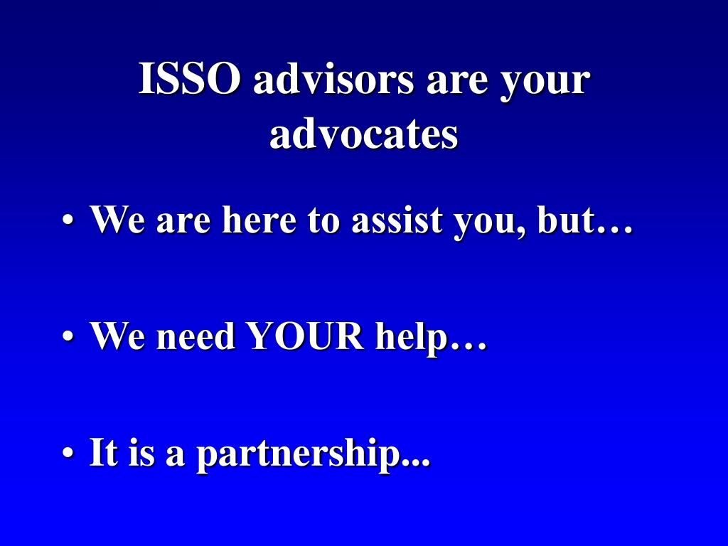 ISSO advisors are your advocates