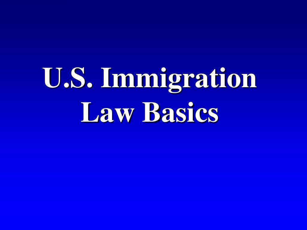 u s immigration law basics l.